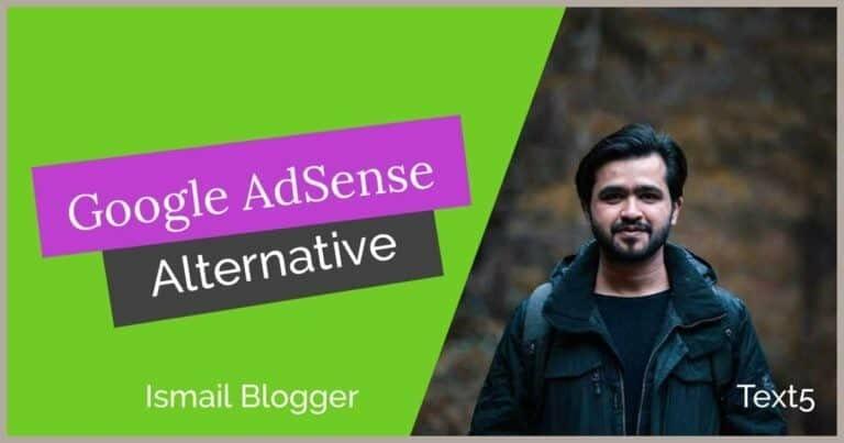Best Alternative to Google AdSense – IsmailBlogger