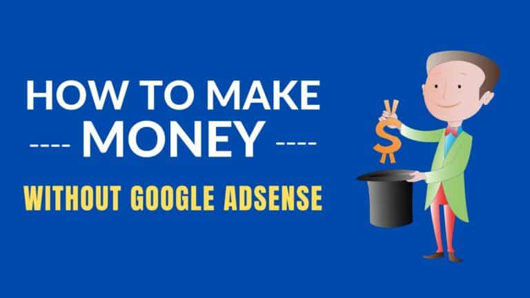 Ways To Make More Money From Your Blog Without AdSense