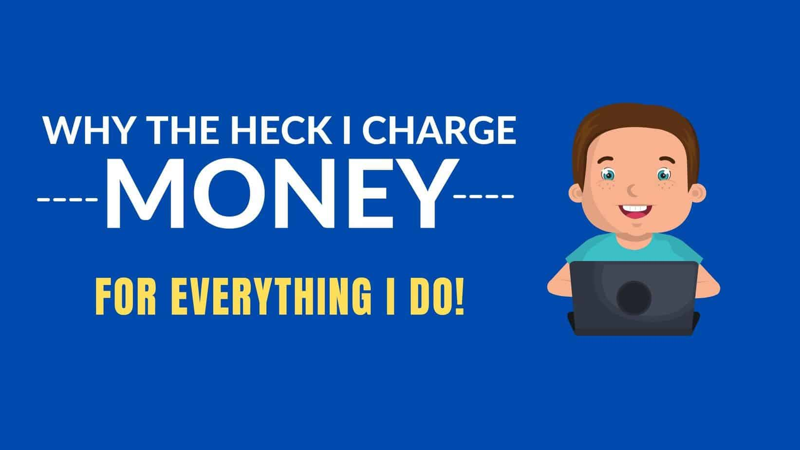 WHY I CHARGE MONEY FOR TRAININGS I DO.